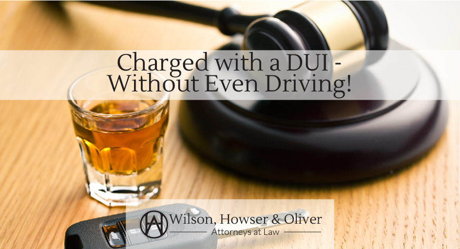 Charged with a DUI - Without Even Driving!